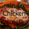 grain fee chicken parmesan