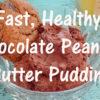 chocolate pb pudding