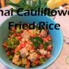 Thai Cauliflower Fried Rice