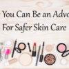 Advocate Safer Skin Care